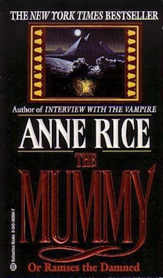 A Love Letter To Anne Rice S The Mummy Or Ramses The border=