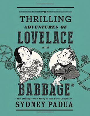 Padua, Sidney - The Thrilling Adventures of Lovelace and Babbage - 400