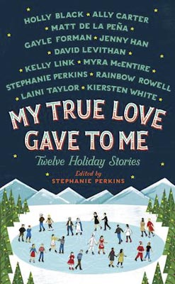 Perkins, Stephanie - My True Love Gave to Me - 400