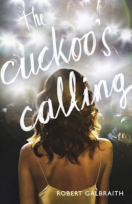 Galbraith, Robert - The Cuckoos Calling - 400